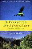 A Parrot in the Pepper Tree: A Sort of Sequel to Driving Over Lemons Reviews